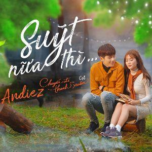 Suýt Nữa Thì (Chuyến Đi Của Thanh Xuân OST)